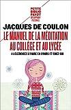 Telecharger Livres Le Manuel de la meditation au college et au lycee 44 exercices a faire en cours et chez soi (PDF,EPUB,MOBI) gratuits en Francaise