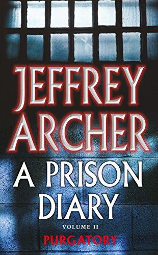 A Prison Diary Volume II: Purgatory (The Prison Diaries Book 2) (English Edition) por Jeffrey Archer