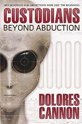 The Custodians: Beyond Abduction by Dolores Cannon (1998-01-01)