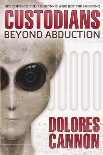 The Custodians: Beyond Abduction by Dolores Cannon (1998-01-01)