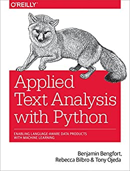 Applied Text Analysis With Python: Enabling Language-aware Data Products With Machine Learning por Rebecca Bilbro epub