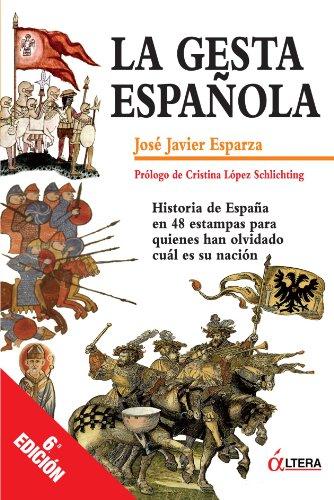 La Gesta Española por Jose Javier Esparza