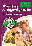 PONS 15 Jahre Wörterbuch der Jugendsprache - Sammelband: Das Original - unzensiert