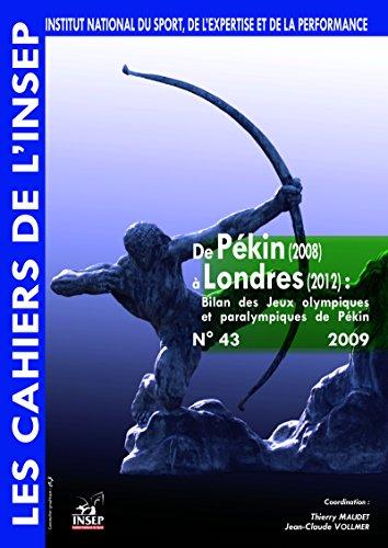 Télécharger en ligne Cahiers de l'INSEP 43 - De Pékin (2008) à Londres (2012). Bilan des Jeux olympiques et paralympiques de Pékin. epub, pdf
