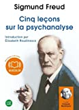 Cinq leçons sur la psychanalyse (cc) Audio livre 2 CD Audio 1 h 53 by Sigmund Freud (2010-03-17) - Audiolib - 17/03/2010