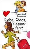 Liebe, Chaos, Klassenfahrt, aus der Reihe Freche Mädchen – freche Bücher!