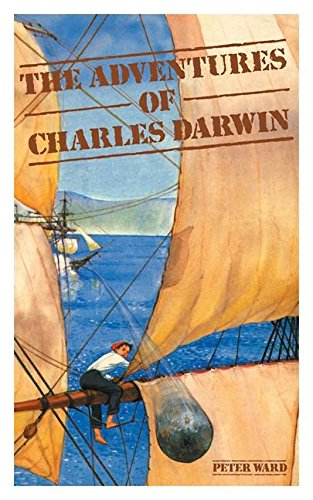 [(The Adventures of Charles Darwin)] [By (author) Peter Ward] published on (October, 1986)