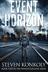 Event Horizon (The Perseid Collapse Series) (Volume 2) by Steven Konkoly (2014-03-23)