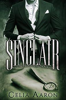 Sinclair (Acquisition Series) (English Edition) von [Aaron, Celia]