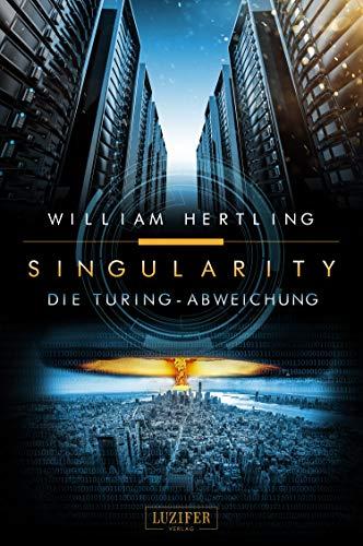 Die Turing-Abweichung: SciFi-Thriller (Singularity 4)