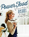 Power Food: Original Recipes by Rens...