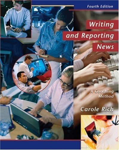 Writing and Reporting News: A Coaching Method (with InfoTrac) (Wadsworth Series in Mass Communication and Journalism) by Carole Rich (2002-04-22)