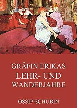 Gräfin Erikas Lehr- und Wanderjahre
