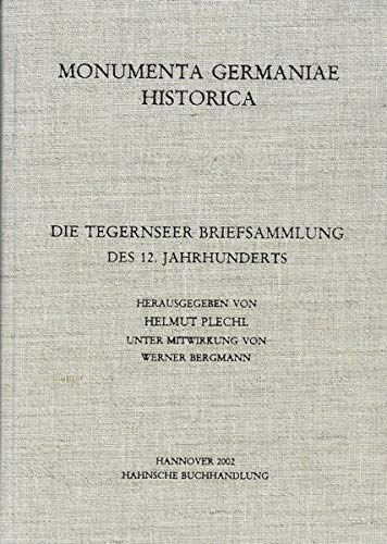 Die Tegernseer Briefsammlung des 12. Jahrhunderts (MGH - Die Briefe der deutschen Kaiserzeit)