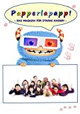 Papperlapapp!: - Das Magazin für starke Kinder - (Kindersachbücher - Band 1)