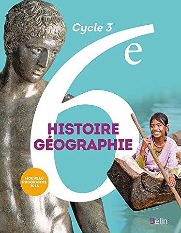 Histoire géographie 6e : Livre de l'élève - Nouveau programme