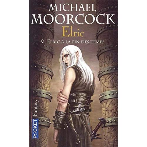 Le Cycle d'Elric, Tome 9 : Elric à la fin des temps