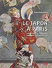 Le Japon à Paris - Japonais et japonisants de l'ère Meiji aux années 1930