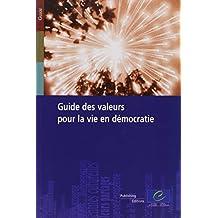 Guide Des Valeurs Pour La Vie En Democratie