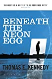 Used, Beneath the Neon Egg for sale  Delivered anywhere in UK