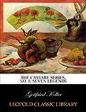 The Caviare Series, No. 1; Seven legends