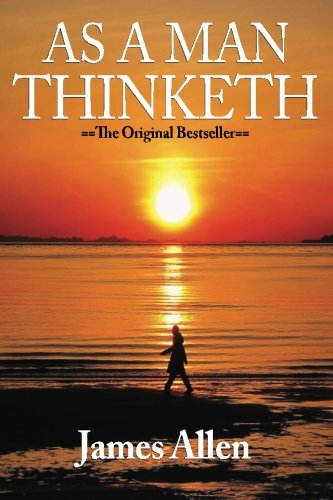 As a Man Thinketh: Recognizing and Harnessing the Power Within