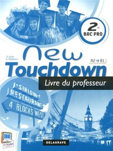 Anglais 2e Bac Pro New Touchdown A2-B1 : Livre du professeur