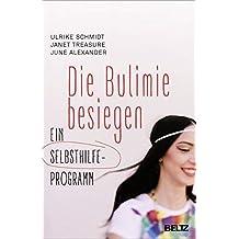 Die Bulimie besiegen: Ein Selbsthilfe-Programm (Beltz Taschenbuch / Ratgeber)