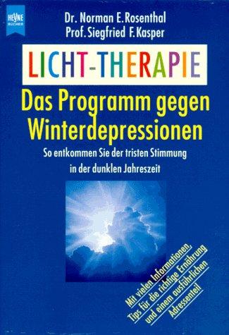 Norman E. Rosenthal / Siegfried E. Kasper: Licht-Therapie. Das Programm gegen Winterdepressionen