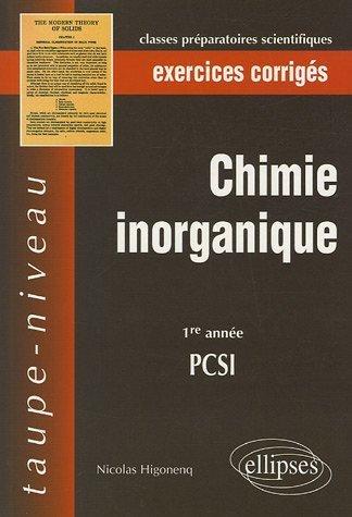 Chimie inorganique : PCSI 1e année, exercices corrigés de Nicolas Higonenq (11 août 2005) Broché