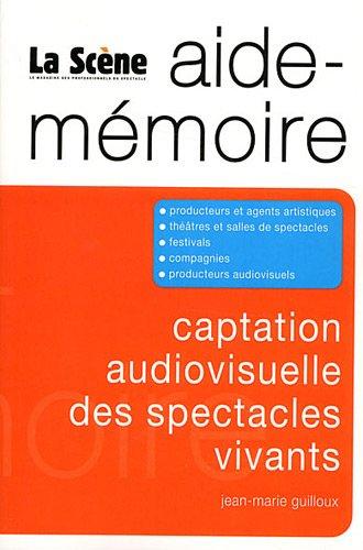 Captation audiovisuelle des spectacles vivants par Jean-Marie Guilloux