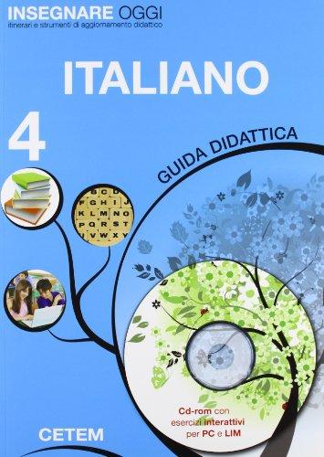 Insegnare oggi. Italiano. Guida didattica. Per la 4ª classe elementare. Con CD-ROM