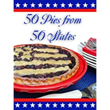 50 Pies, 50 States (Best of the Best presents 50 Recipes from 50 States Book 1) (English Edition)