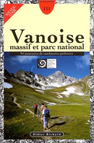 Vanoise : massif et parc national. 94 itinéraires de randonnées pédestres