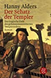 Der Schatz der Templer: Roman - Hanny Alders