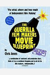 Guerilla Film Makers Movie Blueprint Paperback