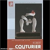 Robert Couturier : Un regard sur la vie