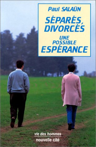Séparés, divorcés, une possible espérance