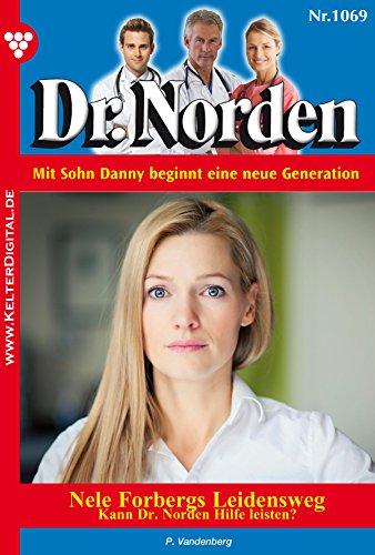 Dr. Norden 1069 - Arztroman: Nele Forbergs Leidensweg