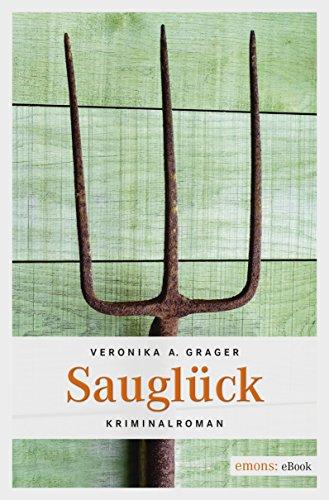 Buchseite und Rezensionen zu 'Sauglück (Lupo Schatz, Dorli Wiltzing)' von Veronika A. Grager