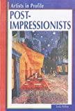 Artists in Profile Post Impressionists paperback