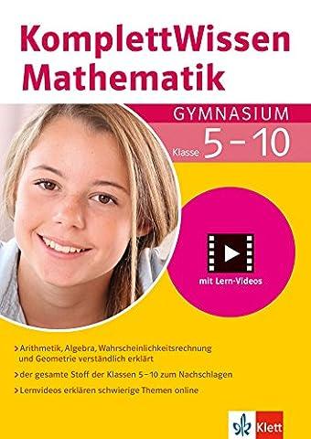 Klett Komplett Wissen Mathematik Gymnasium Klasse 5-10: Arithmetik, Algebra, Geometrie und