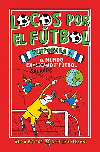 Locos por el fútbol. Temporada 2. El mundo salvado por el fútbol. Roca Juvenil por Alex Bellos