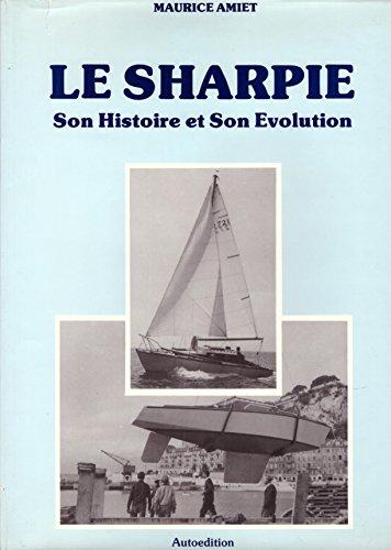 Le Sharpie, son histoire, son évolution par Maurice Amiet