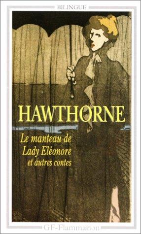 Le Manteau De Lady Eleonore ET Autres Contes par Nathaniel Hawthorne