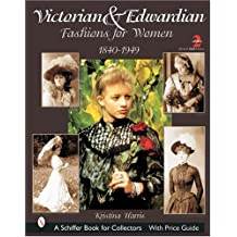 Victorian & Edwardian Fashions for Women (Schiffer Book for Collectors)