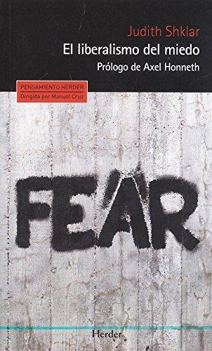 Liberalismo del miedo,El (Pensamiento Herder)