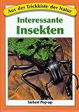 Aus der Trickkiste der Natur. Interessante Insekten