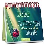 Miniwochenkalender Glücklich durchs Jahr 2020 - kleiner Aufstellkalender mit Wochenkalendarium: Kleiner Kalender für mehr Glück, Lebensfreude und Inspiration