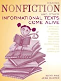 Making Nonfiction and Other Informational Texts Come Alive: A Practical Approach to Reading, Writing, and Using Nonfiction and Other Informational Texts Across the Curriculum by Kathy Pike (2003-08-24)